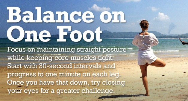 Balancing on one foot helps keep core muscles strong and memory sharp.