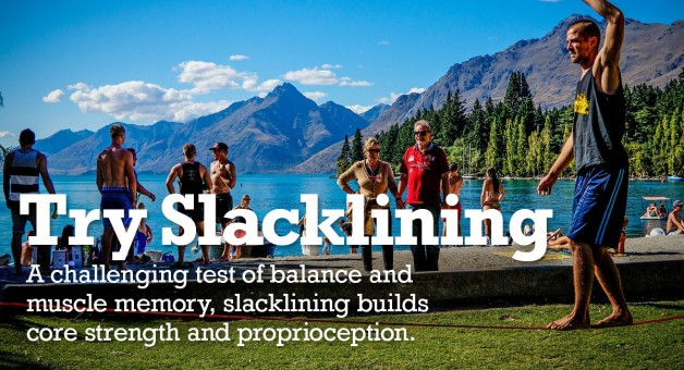 Slacklining is a great test of balance, core strength and proprioception.