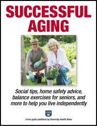 Successful Aging: Social tips, home safety advice, balance exercises for seniors and more to help you live independently