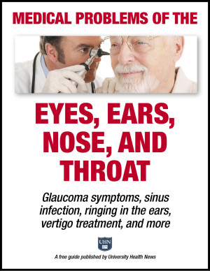 Medical Problems of the Eyes, Ears, Nose, and Throat: Glaucoma symptoms, sinus infection, ringing in the ears, vertigo, and more